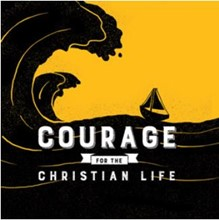 Courage For The Christian Life CFTCD