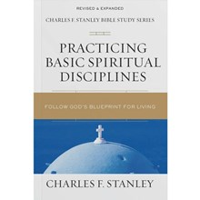 The Charles F. Stanley Bible Study Series - Practicing Basic Spiritual Disciplines SGPBS5701