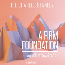 A Firm Foundation: Six Essentials for Solid Christian Living FIRMCD