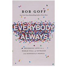 Everybody Always: Becoming Love in a World Full of Setbacks and Difficult People EABKP
